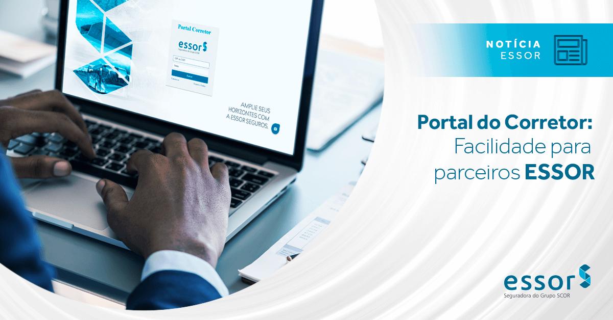 Portal do Corretor: facilidade para parceiros ESSOR